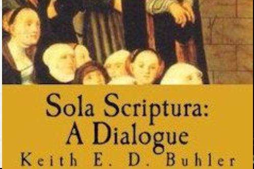 Sola Scriptura: Dialogue